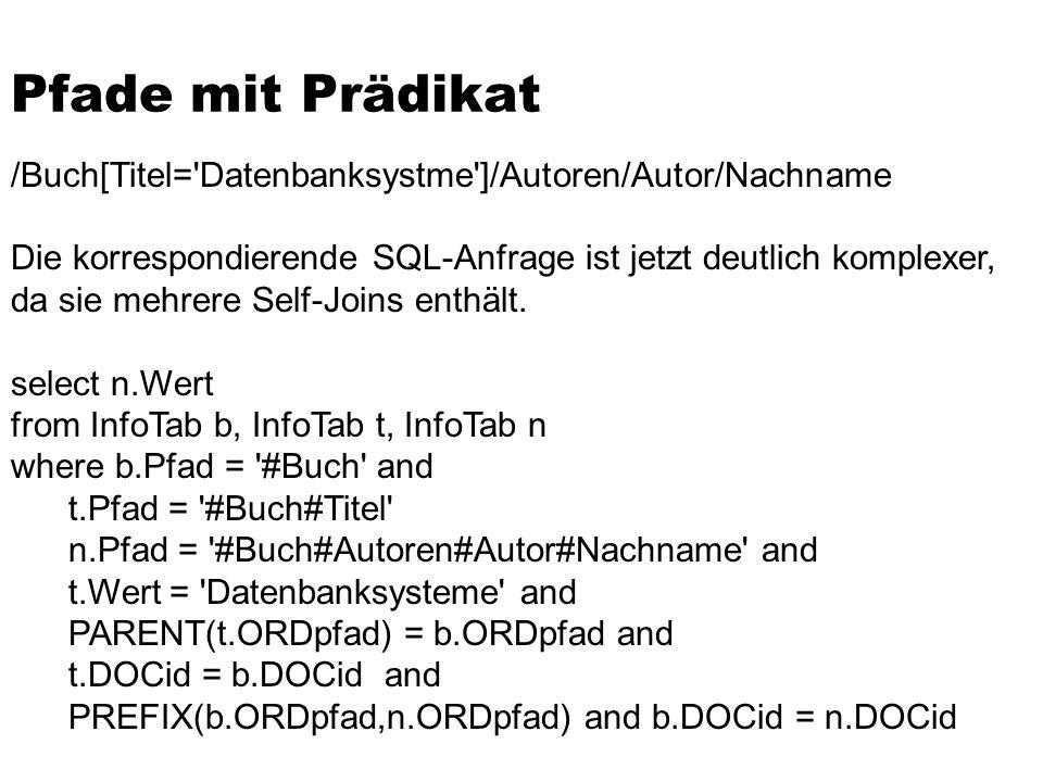 Pfade mit Prädikat /Buch[Titel= Datenbanksystme ]/Autoren/Autor/Nachname.